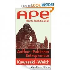 APE: Author, Publisher, Entrepreneur by Guy Kawasaki