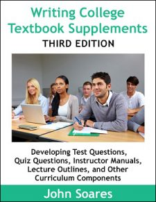Writing College Textbook Supplements is an ebook for curriculum writers/developers: marketing, plus creating questions, lecture outlines, instructor manuals.